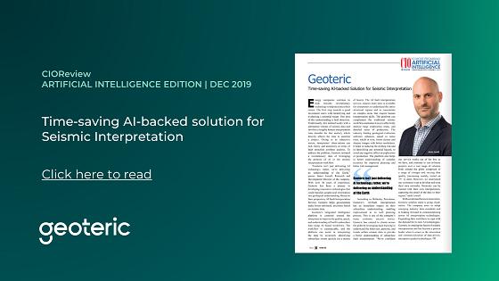 CIOReview AI Edition Dec 2019 Time-saving AI-backed solution for Seismic Interpretation