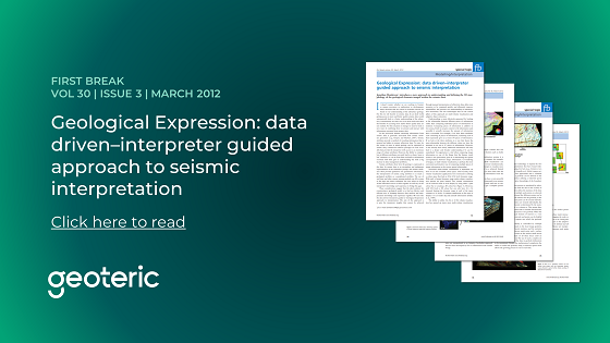 First Break VOL 30 ISSUE 3 March 2012 Geological Expression data driven–interpreter guided approach to seismic interpretation