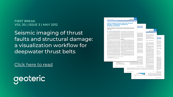 First Break VOL 30 ISSUE 5 May 2012 Seismic imaging of thrust faults and structural damage  a visualization workflow for deepwater thrust belts