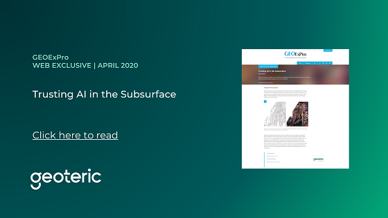 GEOExPro WEB EXCLUSIVE April 2020 Trusting AI in the Subsurface
