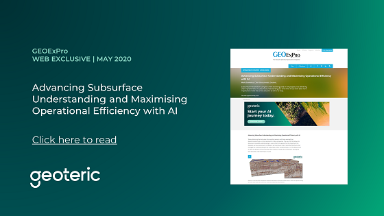 GEOExPro WEB EXCLUSIVE May 2020 Advancing Subsurface Understanding and Maximising Operational Efficiency with AI