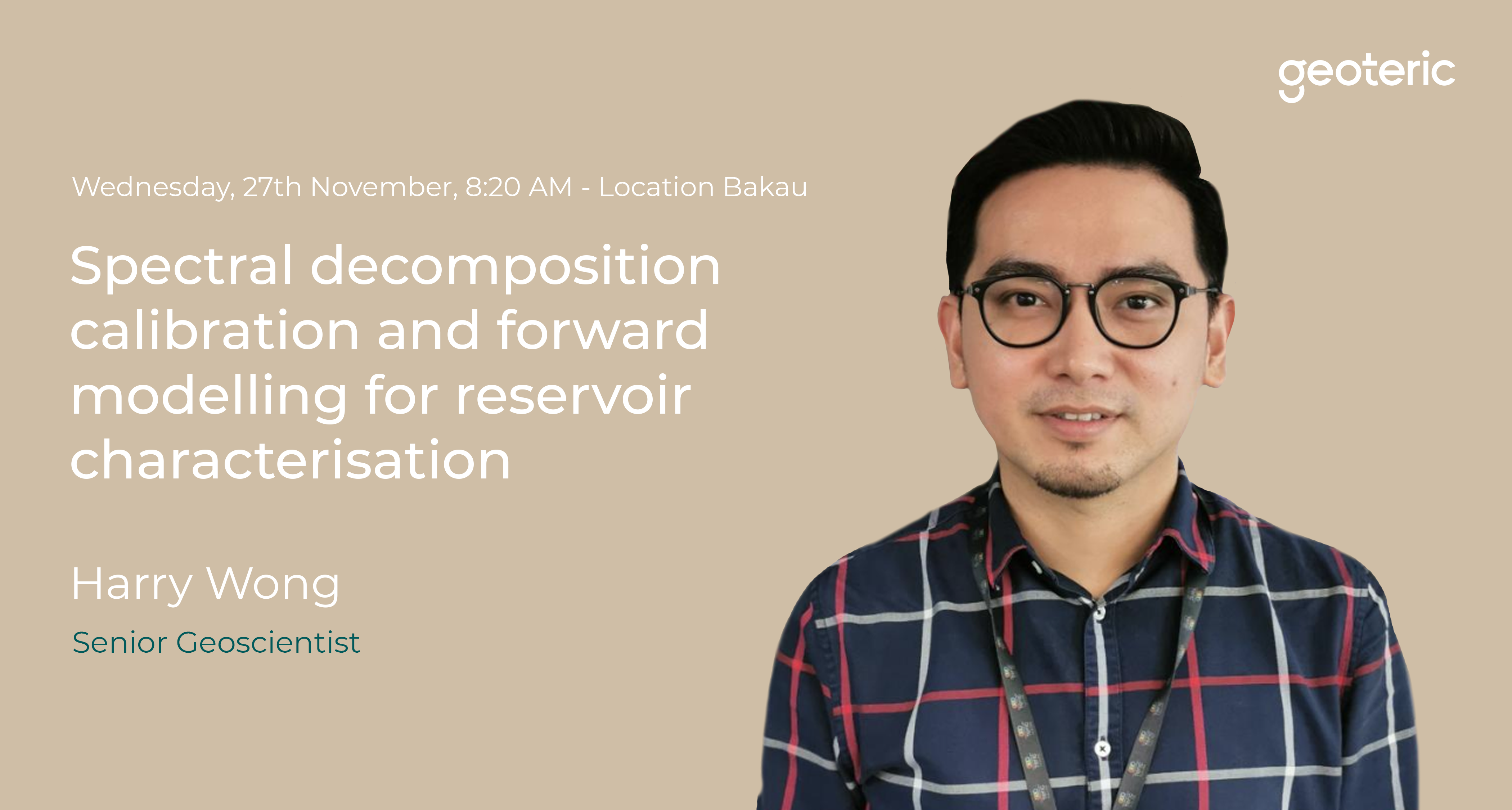 Joint Convention Yogyakarta, Harry Wong Spectral decomposition callibration and forward modelling for reservoir characterisation Geoteric