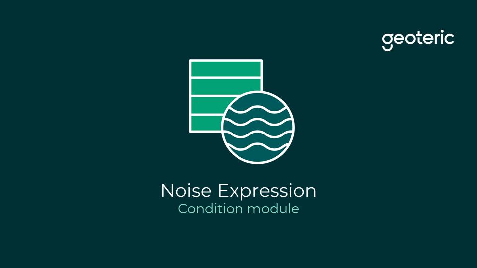 Noise expression condition module